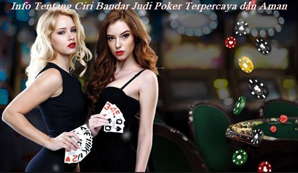 Info Tentang Ciri Bandar Judi Poker Terpercaya dan Aman